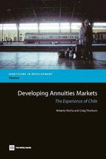 Developing Annuities Markets : The Experience of Chile - Roberto Rezende Rocha