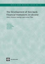 The Development of Non-Bank Financial Institutions in Ukraine : Policy Reform Strategy and Action Plan - Michel Noel