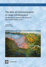 The Role of Communication in Large Infrastructure : The Bumbuna Hydroelectric Project in Post-Conflict Sierra Leone - Leonardo Mazzei