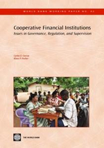 Cooperative Financial Institutions : Issues in Governance, Regulation, and Supervision - Carlos , E. Cuevas