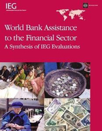 World Bank Assistance to the Financial Sector : A Synthesis of IEG Evaluations - Laurie Effron