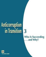 Anticorruption in Transition #3 : Who Is Succeeding... and Why? - James Anderson