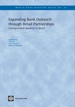 Expanding Bank Outreach Through Retail Partnerships : Correspondent Banking in Brazil - Anjali Kumar