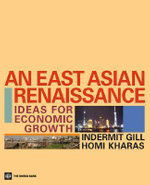 An East Asian Renaissance : Ideas for Economic Growth :  Ideas for Economic Growth - Indermit Gill
