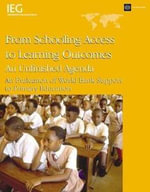 From Schooling Access to Learning Outcomes : An Unfinished Agenda: An Evaluation of World Bank Support to Primary Education - H. Dean Nielsen