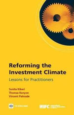 Reforming the Investment Climate : Lessons for Practitioners - Sunita Kikeri