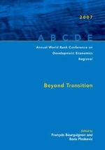 Annual World Bank Conference on Development Economics Regional : Beyond Transition :  Beyond Transition