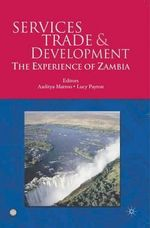 Services Trade and Development : The Experience of Zambia :  The Experience of Zambia