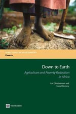 Down to Earth : Agriculture and Poverty Reduction in Africa - Luc, Christiaensen