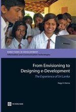 From Envisioning to Designing E-Development : The Experience of Sri Lanka - Nagy K. Hanna