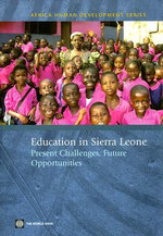 Education in Sierra Leone : Present Challenges, Future Opportunities :  Present Challenges, Future Opportunities - Lianqin Wang