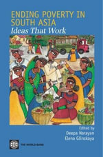 Ending Poverty in South Asia : Ideas That Work