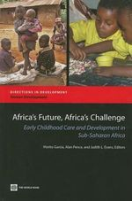 Africa's Future, Africa's Challenge : Early Childhood Care and Development in Sub-Saharan Africa