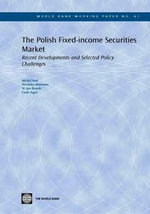 The Polish Fixed-Income Securities Market : Recent Developments and Selected Policy Challenges - Michel Noel