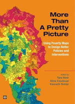 More Than a Pretty Picture : Using Poverty Maps to Design Better Policies and Interventions