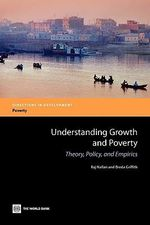 Understanding Growth and Poverty : Theory, Policy, and Empirics - Raj Nallari
