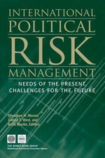 International Political Risk : Needs of the Present, Challenges for the Future