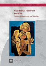 Nutritional Failure in Ecuador : Causes, Consequences, and Solutions - World Bank Group