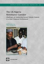 The UK-Nigeria Remittance Corridor : Challenges of Embracing Formal Transfer Systems in a Dual Financial Environment - Raul Hernandez-Coss