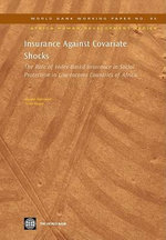 Insurance Against Covariate Shocks : The Role of Index-Based Insurance in Social Protection in Low-Income Countries of Africa : The Role of Index-Based Insurance in Social Protection in Low-Income Countries of Africa - Harold Alderman
