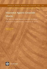 Insurance Against Covariate Shocks : The Role of Index-Based Insurance in Social Protection in Low-Income Countries of Africa - Harold Alderman