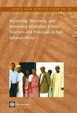 Recruiting, Retaining, and Retraining Secondary School Teachers and Principals in Sub-Saharan Africa - Aidan Mulken
