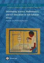 Developing Science, Mathematics, and Ict Education in Sub-Saharan Africa : Patterns and Promising Practices - Wout Ottevanger