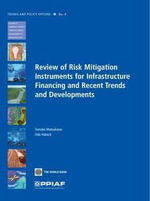 Review of Risk Mitigation Instruments for Infrastructure Financing and Recent Trends and Developments : Financing and Recent Trends and Developments - Tomoko Matsukawa