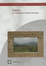 Angola : Oil, Broad-Based Growth, and Equity :  Oil, Broad-Based Growth, and Equity - World Bank