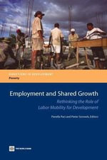 Employment and Shared Growth : Rethinking the Role of Labor Mobility for Development - Pieter Semeels