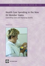 Health Care Spending in the New Eu Member States : Controlling Costs and Improving Quality - Mukesh Chawla