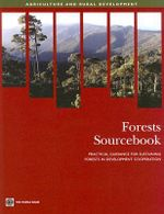Forests Sourcebook : Practical Guidance for Sustaining Forests in Development Cooperation :  Practical Guidance for Sustaining Forests in Development Cooperation - World Bank