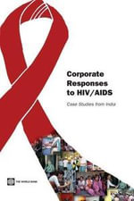 Corporate Responses to HIV/AIDS : Case Studies from India