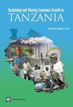 Sustaining and Sharing Economic Growth in Tanzania - Robert J. Utz