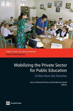 Mobilizing the Private Sector for Public Education : A View from the Trenches