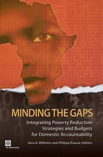 Minding the Gaps : Integrating Poverty Reduction Strategies and Budgets for Domestic Accountability