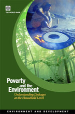 Poverty and the Environment : Understanding Linkages at the Household Level :  Understanding Linkages at the Household Level - World Bank Group