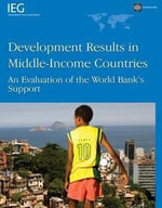 Development Results in Middle-Income Countries : An Evaluation of World Bank's Support - Thomas O'Brien
