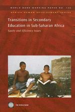Transitions in Secondary Education in Sub-Saharan Africa : Equity and Efficiency Issues - World Bank Publications