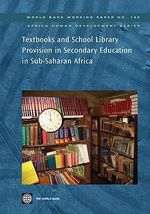 Textbooks and School Library Provision Secondary Education in Sub-Saharan Africa - World Bank