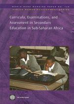 Curricula, Examinations, and Assessment in Secondary Education in Sub-Saharan Africa - World Bank