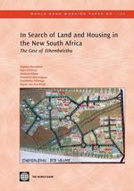 In Search of Land and Housing in the New South Africa : The Case of Ethembalethu - Stephen Berrisford