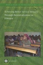 Achieving Better Service Delivery Through Decentralization in Ethiopia - Marito Garcia