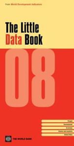 The Little Data Book 2008 : People, Environment, Economy, States and Markets, Global Links - Inc World Book