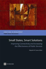 Small States, Smart Solutions : Improving Connectivity and Increasing the Effectiveness of Public Services