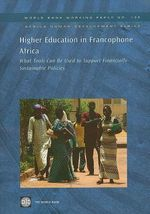 Enseignement Superieur En Afrique Francophone : Quels Leviers Pour Des Politiques Financi Rement Soutenables?; Higher Education in Francophone Africa - Pierre Antoine Gioan