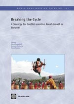 Breaking the Cycle : A Strategy for Conflict-Sensitive Rural Growth in Burundi