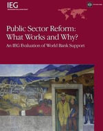 Public Sector Reform : What Works and Why?: An Ieg Evaluation of World Bank Support - Inc World Book
