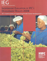 Independent Evaluation of IFC's Development Results 2008 : IFC's Additionality in Supporting Private Sector Development - World Bank