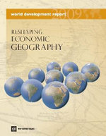 World Development Report 2009 : Reshaping Economic Geography - World Bank Group